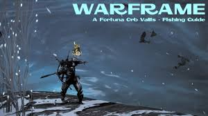 Complete WarFrame Fortune - Orb Vallis Fishing Guide