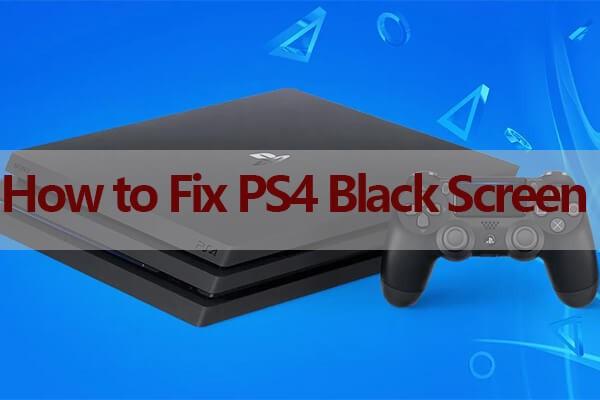 Fix PS4 Black Screen