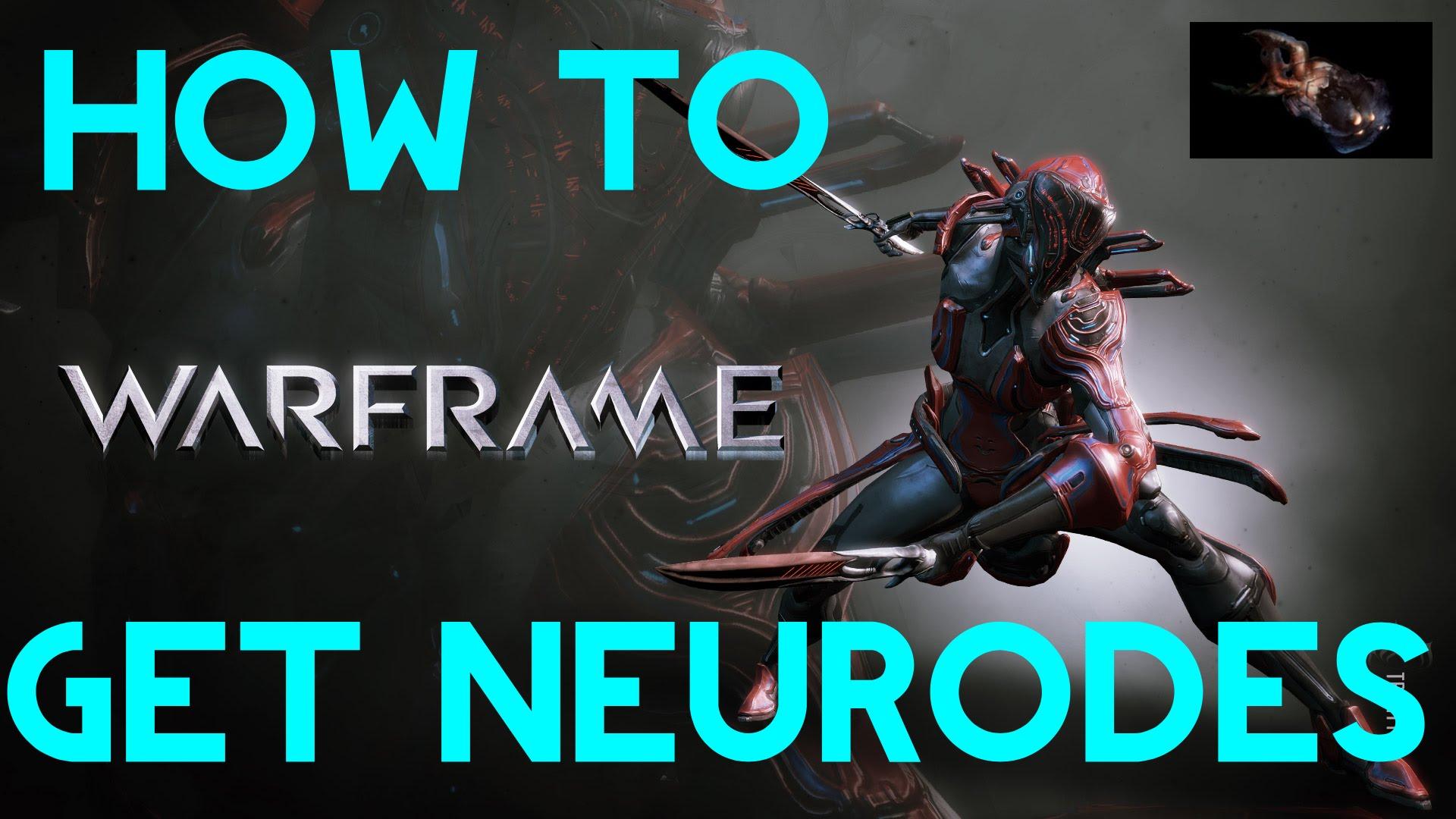 Neurodes Warframe Farm