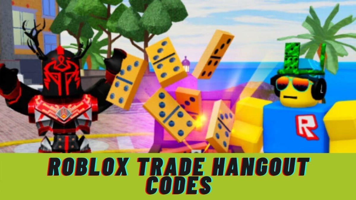 Roblox Trade Hangout Codes