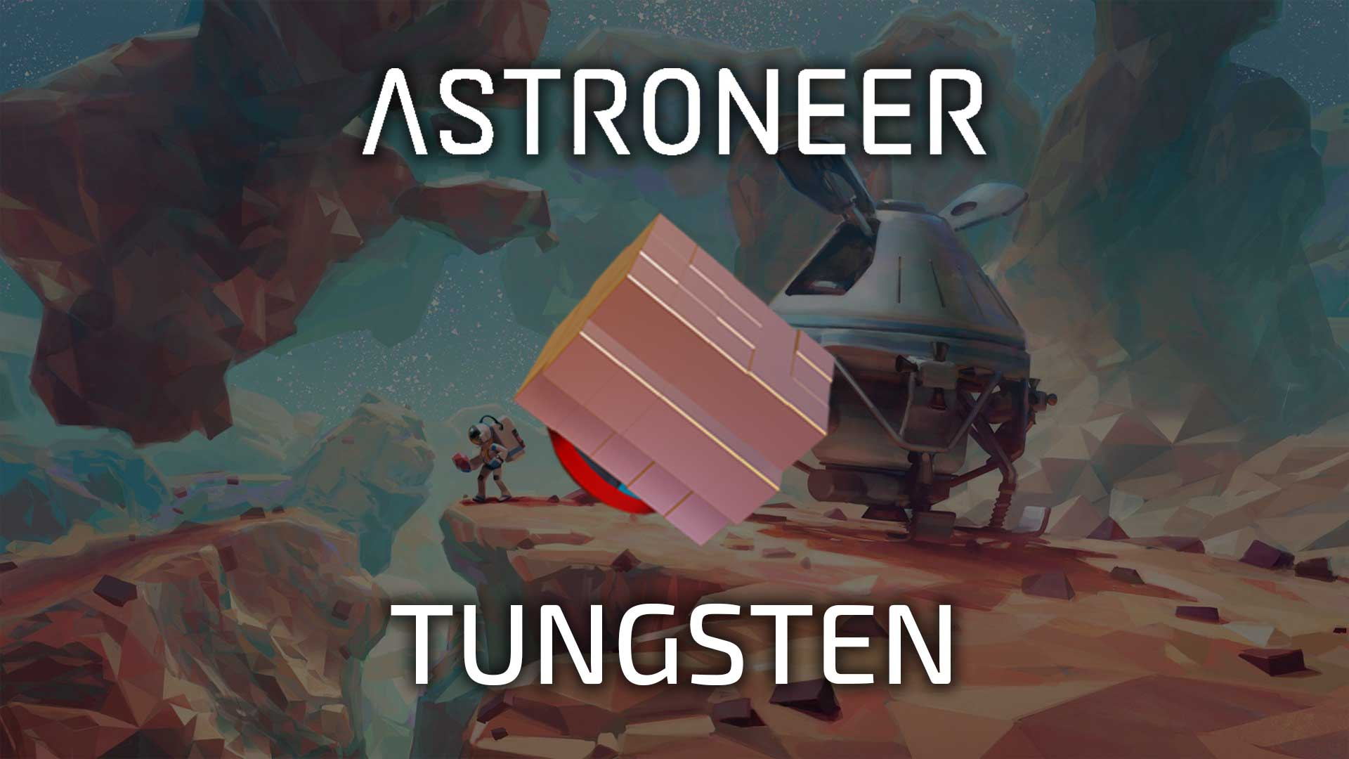 Tungsten in Astroneer