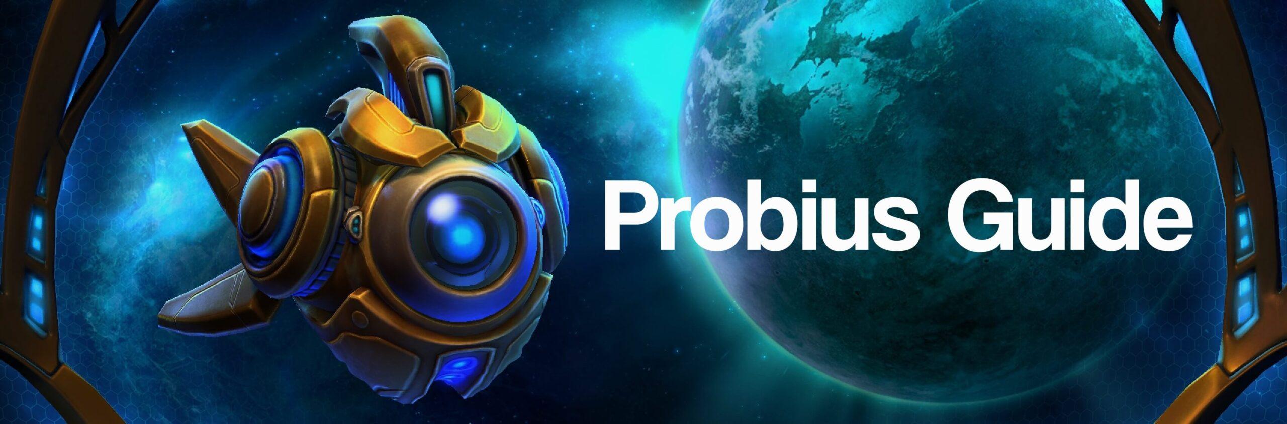 Probius Build