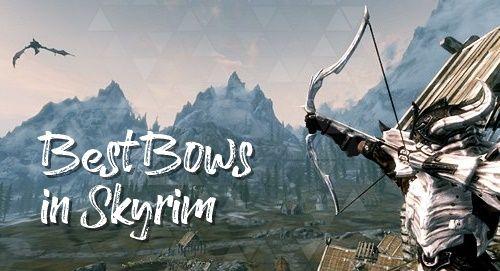 Best Bow in Skyrim
