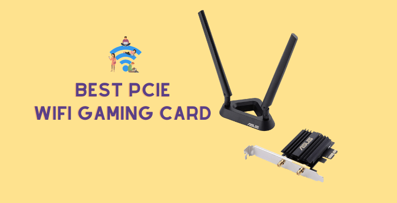 Best Wifi Card For Gaming