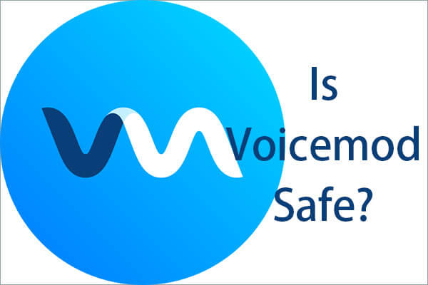 Is Voicemod Safe