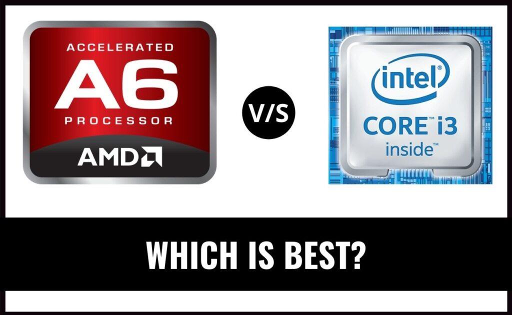 AMD A6 vs Intel i3