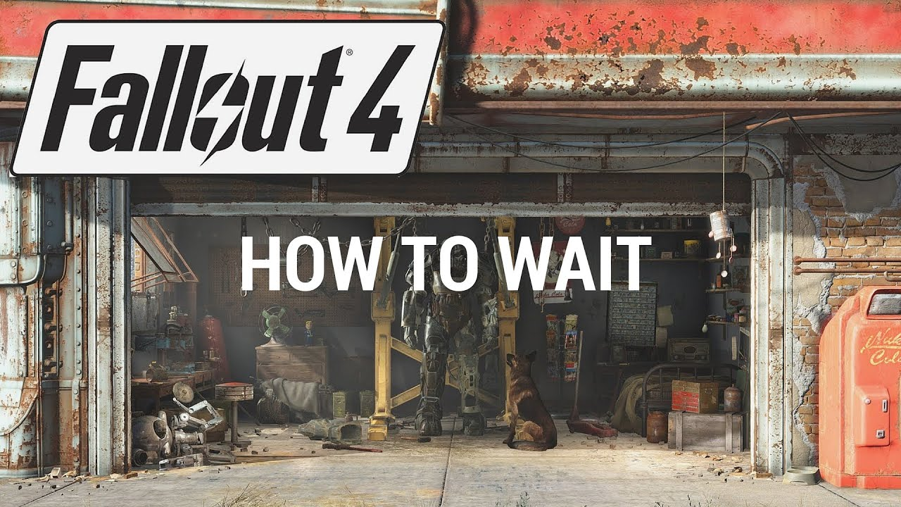 Wait in Fallout 4